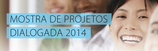 Mostra de Projetos Dialogada 2014