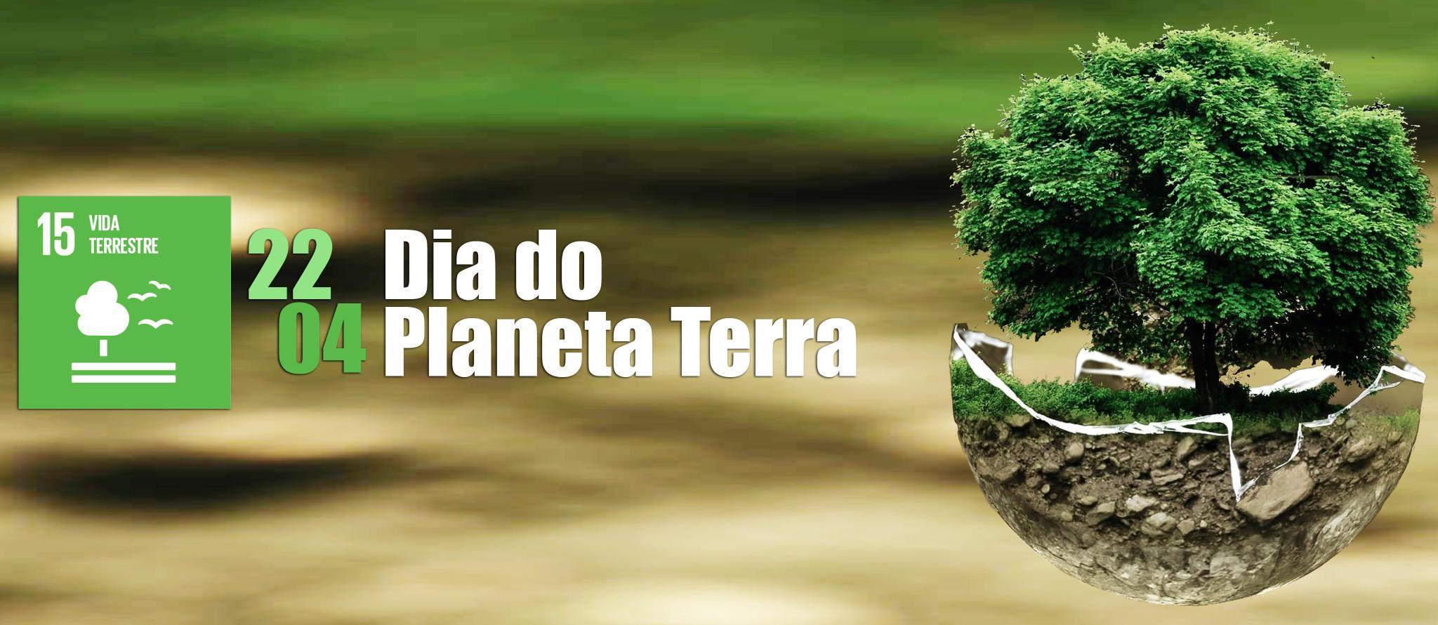 Dia do Planeta Terra - ODS 15