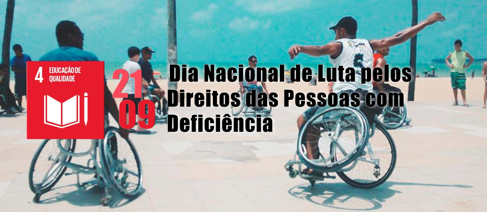 Dia Nacional de Luta pelos Direitos das Pessoas com Defici�ncias