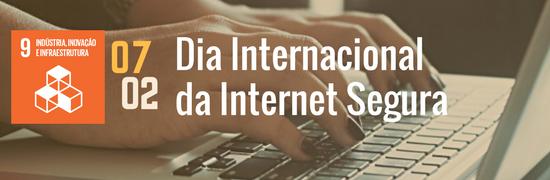 ODS 9 - Dia da Internet Segura
