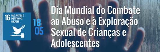ODS 16 -  Dia Mundial do Combate ao Abuso e à Exploração Sexual de Crianças e Adolescentes