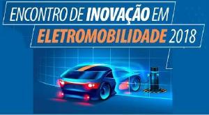 Encontro de Inovação em Eletromobilidade 2018