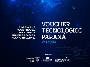 Sistema Fiep e Sebrae lançam nova chamada para Voucher Tecnológico (VTec)