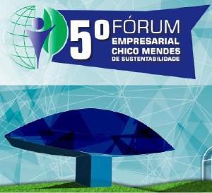 5º Fórum Chico Mendes de Sustentabilidade
