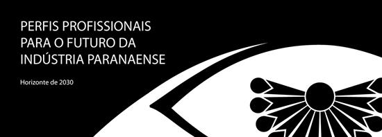 Perfis Profissionais para o Futuro da Indústria Paranaense