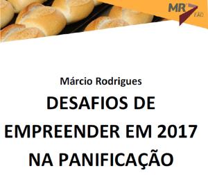 Desafios de Empreender em 2017 na Panificação - Por: Márcio Rodrigues