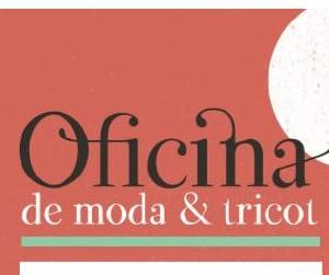 Oficina de Moda e Tricot 2019 - Fotos
